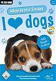Mein Bester Freund - I Love Dogs (Neue Welpen)
