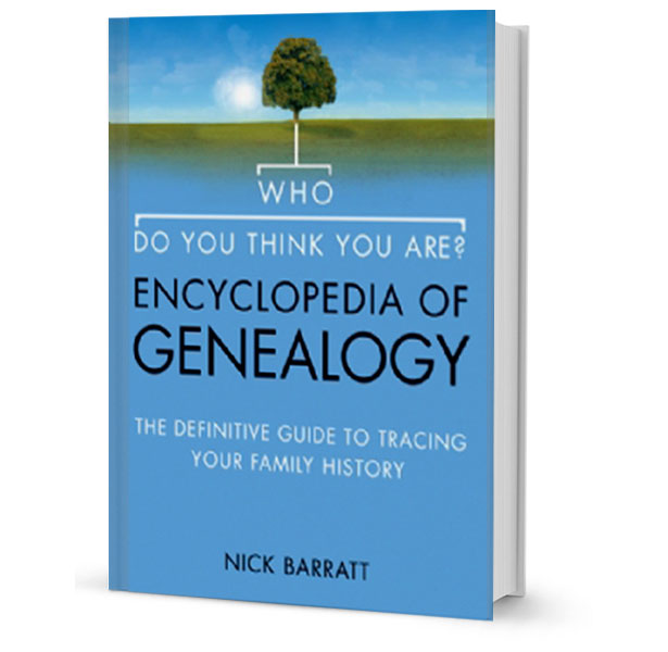 Who Do You Think You Are? Encyclopedia of Genealogy Book